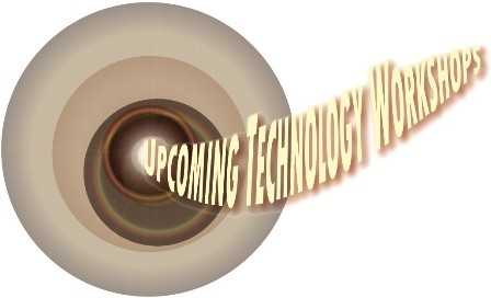 Click for a list of Upcoming Technology Workshops